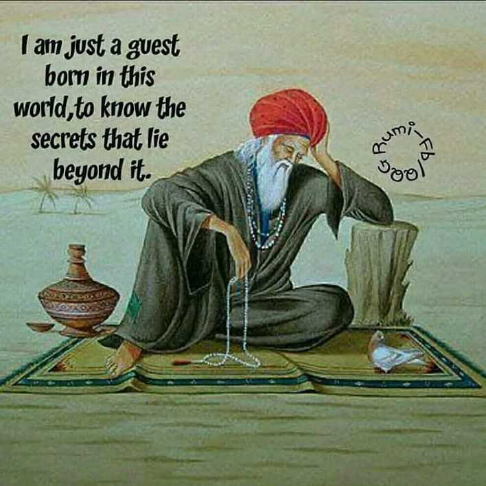 सतगुरु - I am just a guest bom in this world , to know the secrets that lie beyond it . Cuma - ShareChat