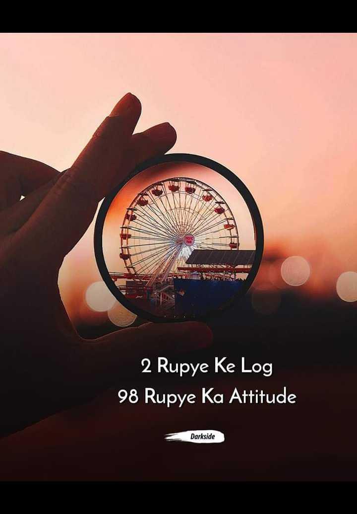 🕴 सिंगल लाइफ बेस्ट लाइफ - 2 Rupye Ke Log 98 Rupye Ka Attitude Darkside - ShareChat