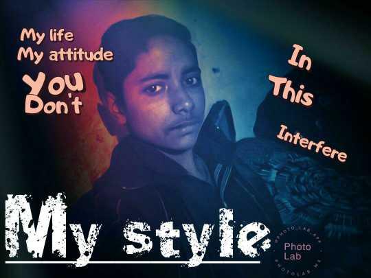 😎 स्टाइल गुरु विनोद खन्ना - My life My attitude You Don ' t In This Interfere My style Photo Lab - ShareChat