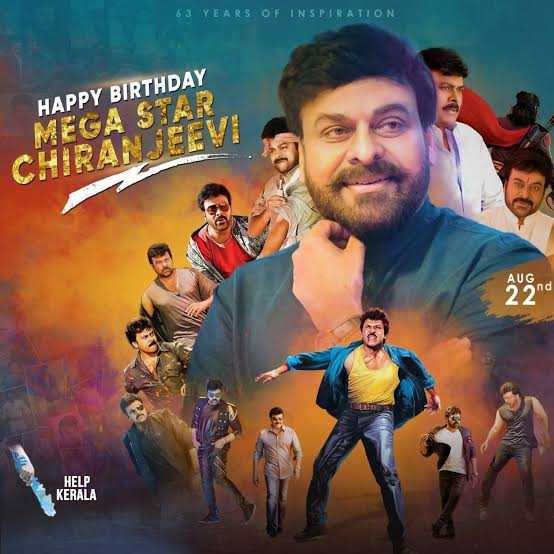 🎂 हैप्पी बर्थडे चिरंजीवी - 6 . 3 YEARS OF INSPIRATION HAPPY BIRTHDAY MEGA STAR CHIRANJEEVI 2 and HELP KERALA - ShareChat