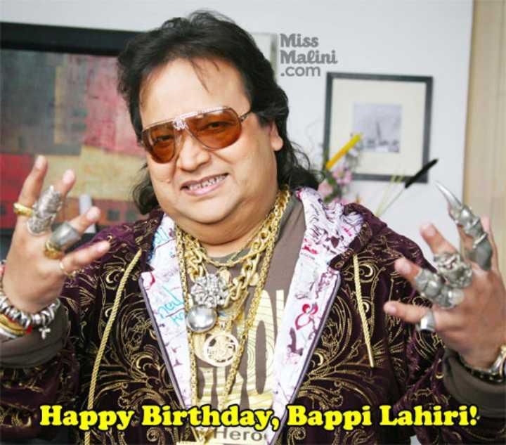 🎂 हैप्पी बर्थडे बप्पी लहिरी - Miss Malini . com Happy Birthday , Bappi Lahiri ! Cifero - ShareChat