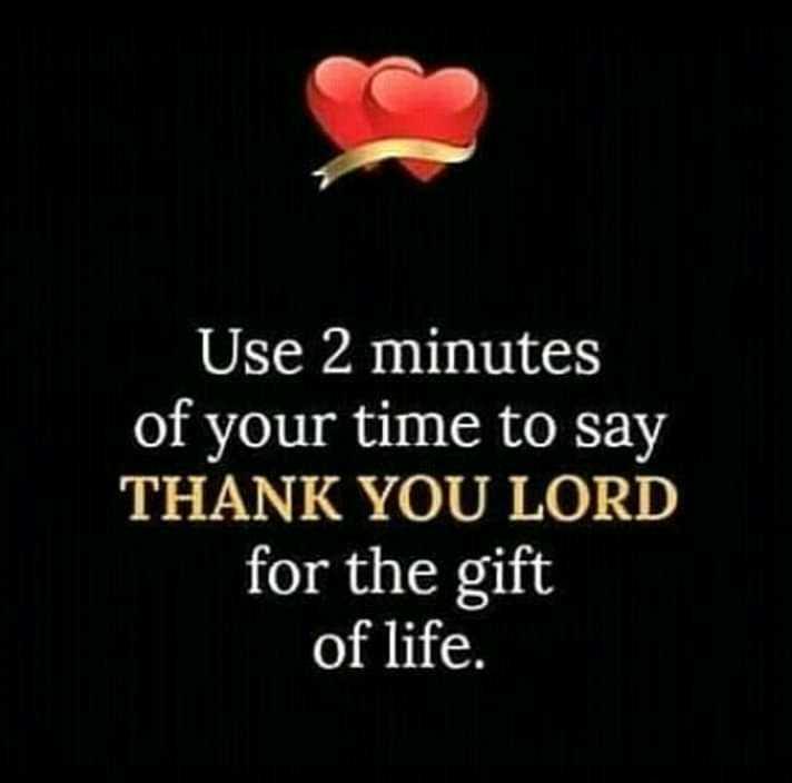 🤔আমার চিন্তা ভাবনা - Use 2 minutes of your time to say THANK YOU LORD for the gift of life . - ShareChat