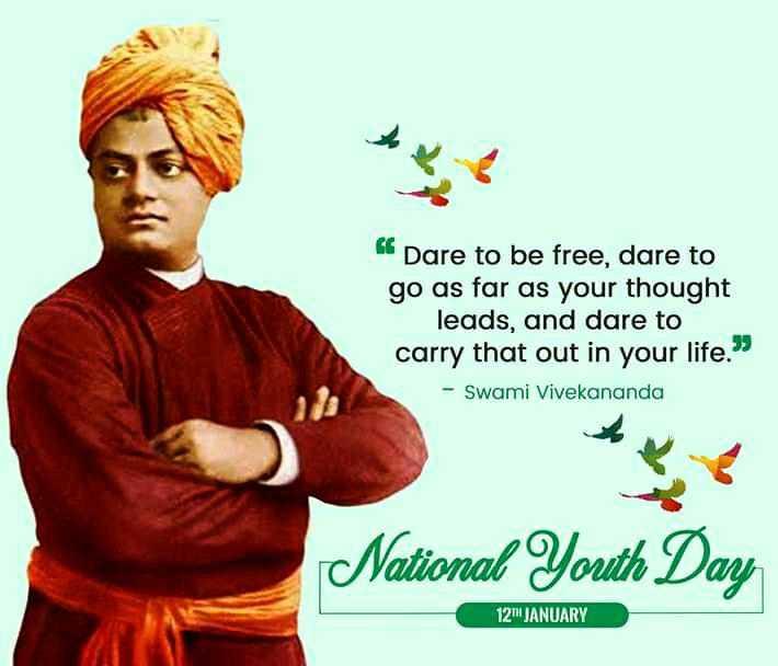 """👍জাতীয় যুব দিবস 👍 - C Dare to be free , dare to go as far as your thought leads , and dare to carry that out in your life . """" - Swami Vivekananda National Youth Day 12 JANUARY - ShareChat"""