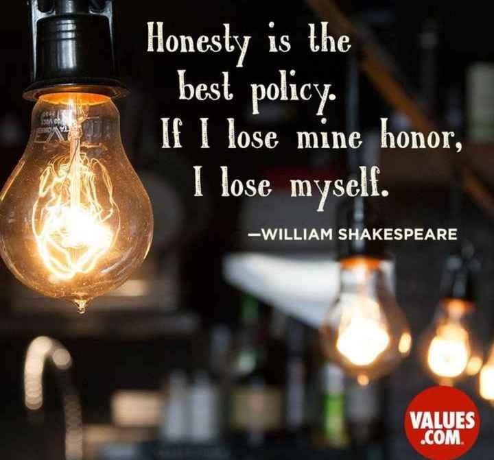 💭 প্ৰেৰণাদায়ক উক্তি - Honesty is the best policy If I lose mine honor , I lose myself . - WILLIAM SHAKESPEARE VALUES . COM - ShareChat