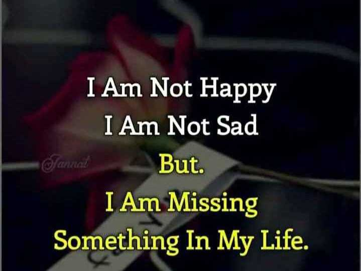 💔ভগ্নহৃদয় শায়েরি - I Am Not Happy I Am Not Sad But . I Am Missing Something In My Life . annat - ShareChat