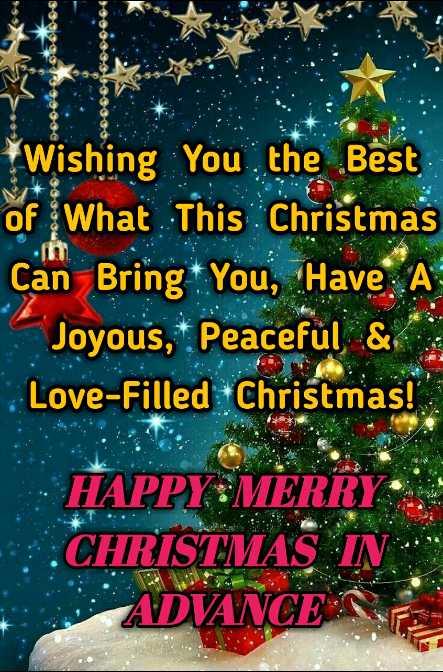 🙌শুভকামনা - . Wishing you the Best of What This Christmas Can Bring You , Have A Joyous , Peaceful & Love - Filled Christmas ! HAPPY MERRY CHRISTMAS IN : ADVANCED - ShareChat
