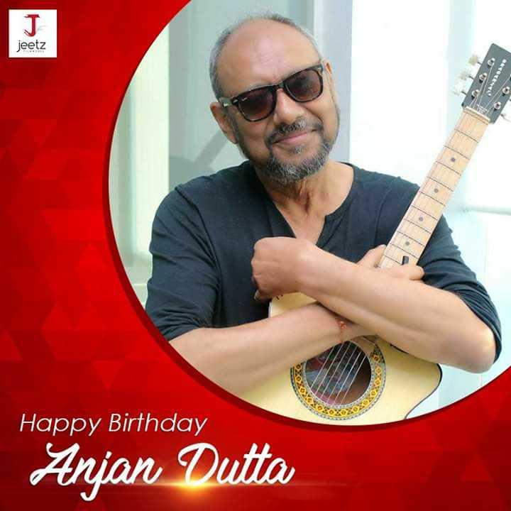 🎂শুভ জন্মদিন অঞ্জন দত্ত 🎂 - jeetz Happy Birthday Anjan Dutta - ShareChat