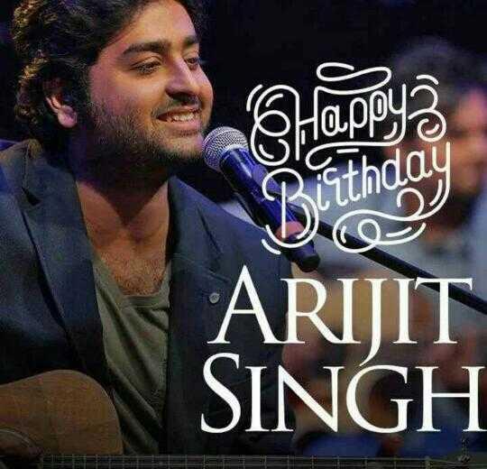 শুভ জন্ম দিন অরিজিৎ সিং - ARIJIT SINGH - ShareChat