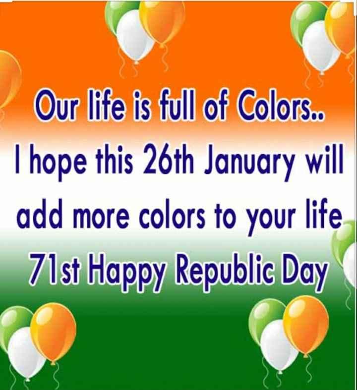 🌑শুভ রাত্রি - Our life is full of Colors . . I hope this 26th January will add more colors to your life 71st Happy Republic Day - ShareChat