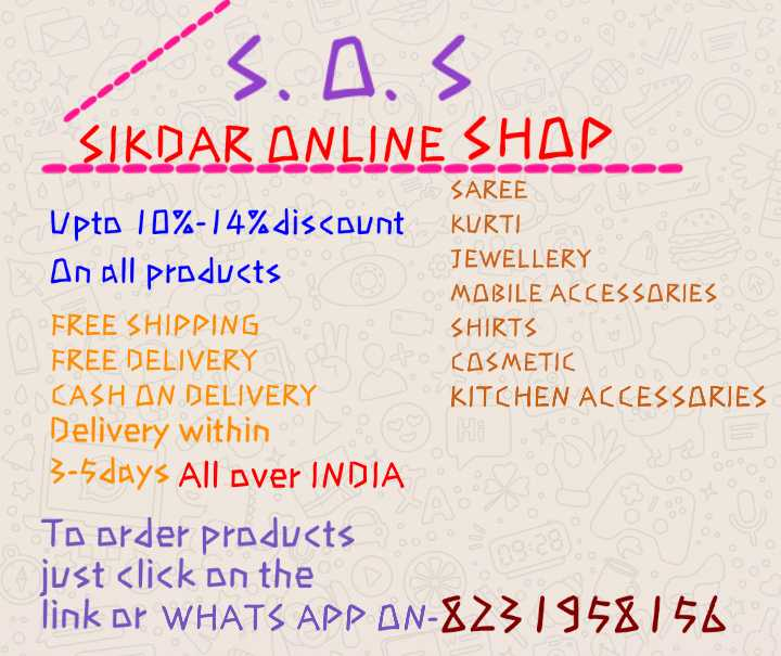 🌑শুভ রাত্রি - S . O . S SIKDAR ANLINE SHAP . . SAREE upto 10 % - 14 % discount KURTI JEWELLERY An all products MABILE ACCESSORIES FREE SHIPPING SHIRTS FREE DELIVERY COSMETIC CASH ON DELIVERY KITCHEN ACCESSARIES Delivery within 3 - 5 days All over INDIA To order products just click on the link or WHATS APP AN - 8231958156 - ShareChat