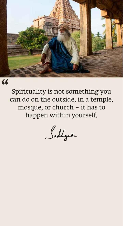 শ্বেয়াৰচাটৰ পঞ্চম বাৰ্ষিকী - Spirituality is not something you can do on the outside , in a temple , mosque , or church - it has to happen within yourself . Sadhgate - ShareChat
