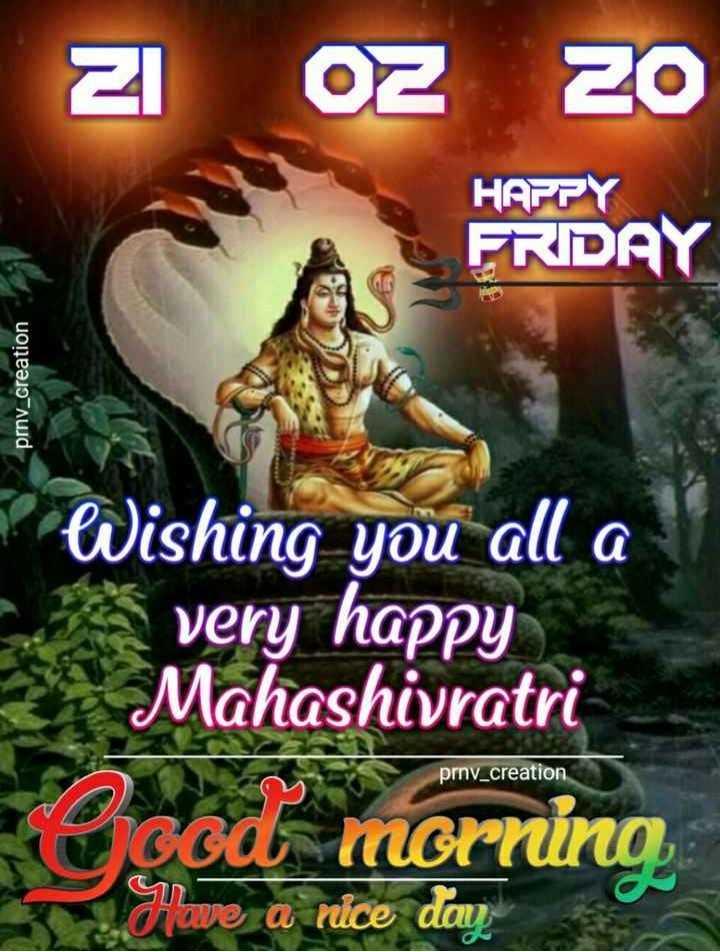🌞সুপ্রভাত - OZ 20 HAPPY FRDAY prnv _ creation Wishing you all a very happy Mahashivratri good morning Have a nice day prnv _ creation - ShareChat