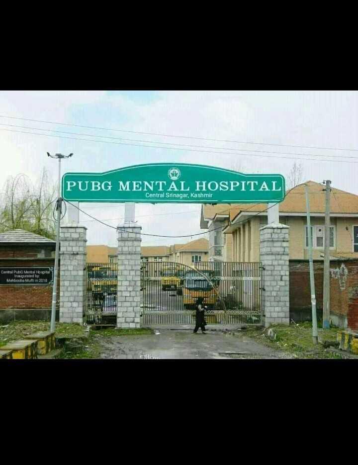 😂হাস্যকর ছবি - PUBG MENTAL HOSPITAL Central Srinagar , Kashmir PUBG MENTAL HOSPITAL Central Pub Men s Inaugurated by Mehbooba Mutin 2018 25 - ShareChat