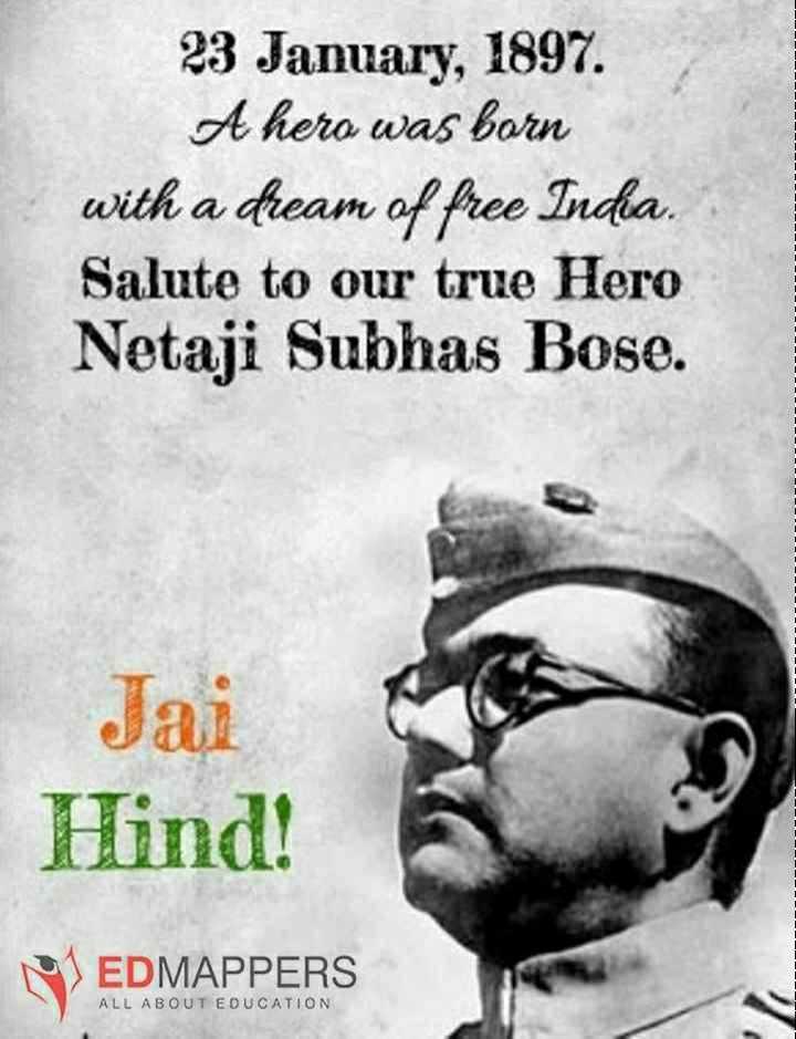 🎂 হ্যাপি বার্থডে - 23 January , 1897 . A hero was born with a dream of free India . Salute to our true Hero Netaji Subhas Bose . Jai Hind ! EDMAPPERS ALL ABOUT EDUCATION - ShareChat