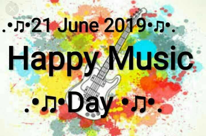 🎸ਅੰਤਰਰਾਸ਼ਟਰੀ ਸੰਗੀਤ ਦਿਵਸ 🥁 - . • . •21 June 2019 . Happy Music . . d Day •se . - ShareChat