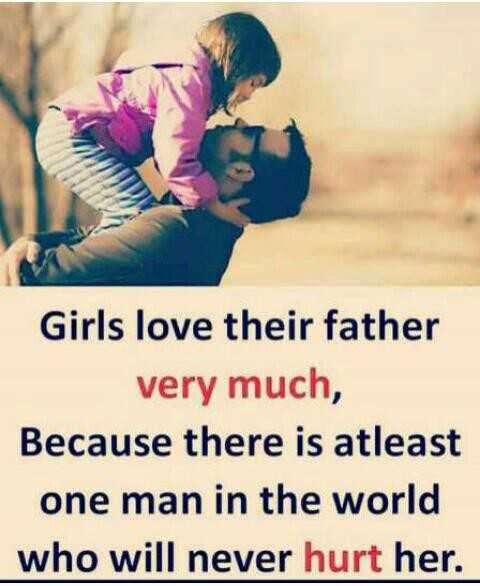 🍁ਅੱਜ ਦਾ ਪੰਜਾਬ - Girls love their father very much , Because there is atleast one man in the world who will never hurt her . - ShareChat