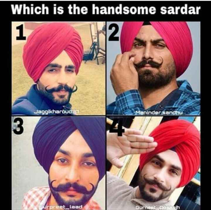 👳 ਕੁੰਡੀਆਂ ਮੁੱਛਾਂ ਡੇ - Which is the handsome sardar Jagglkharoudan Maninder sandhu Urpreet _ laad Gurnert _ osah - ShareChat