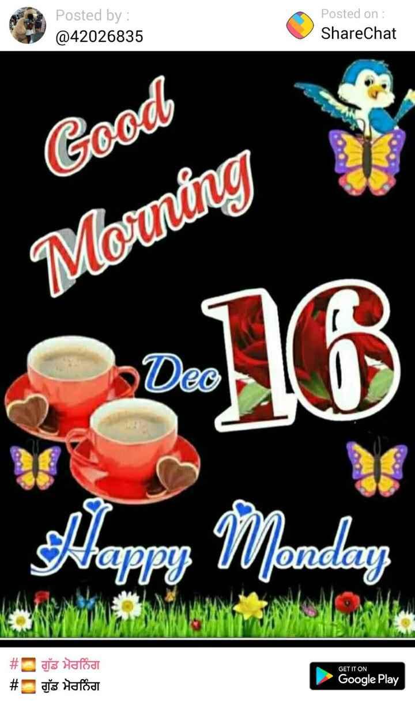 🌅 ਗੁੱਡ ਮੋਰਨਿੰਗ - Posted by : @ 42026835 Posted on : ShareChat lhe Good Morning Marlon Happy Mondag GET IT ON # # 5 Hafodt tz Hafod Google Play - ShareChat