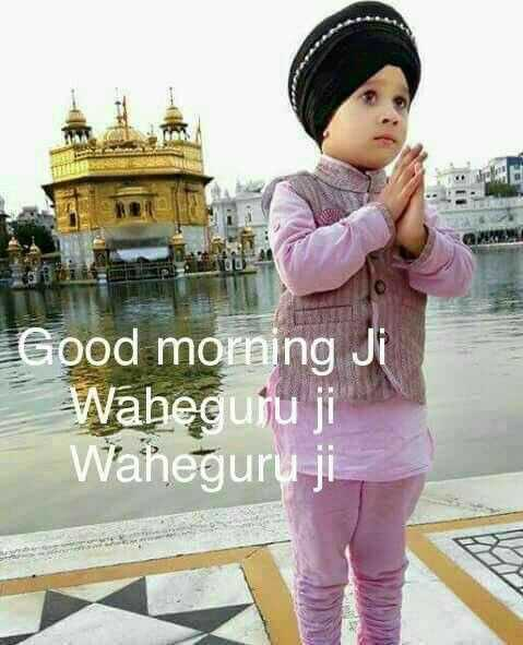 🌅 ਗੁੱਡ ਮੋਰਨਿੰਗ - Good morning JI Waheguru ji Waheguru ji WA - ShareChat