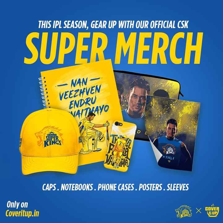 🐯 ਚੇਨਈ ਸੁਪਰਕਿੰਗਸ - THIS IPL SEASON , GEAR UP WITH OUR OFFICIAL CSK SUPER MERCH ᏔᏔᏔᏓ - NAN — VEEZHVEN ENDRU VAITKAYO COFENAI SUPER ING KINGS # THALA CAPS . NOTEBOOKS . PHONE CASES . POSTERS . SLEEVES Only on Coveritup . in GOVER itup - ShareChat