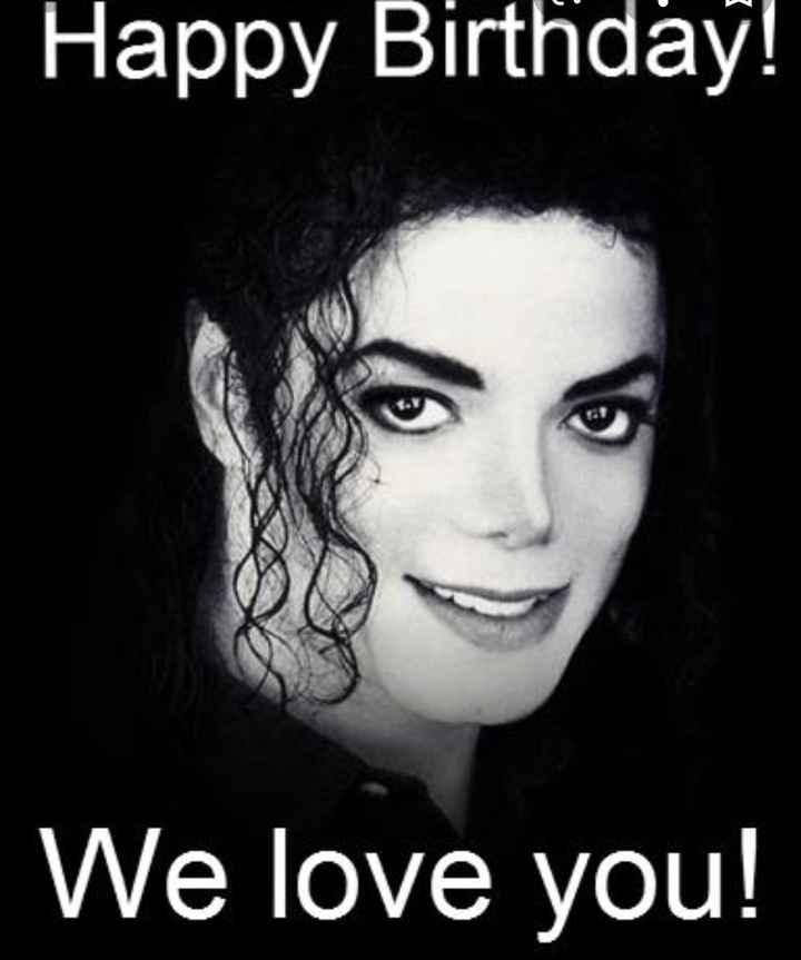 🎊ਜਨਮਦਿਨ ਮਾਈਕਲ ਜੈਕਸਨ - Happy Birthday ! We love you ! - ShareChat
