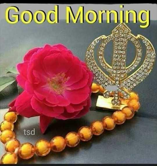 🙏 ਧਾਰਮਿਕ ਤਸਵੀਰਾਂ - Good Morning tsd - ShareChat