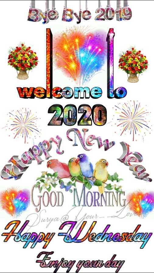 🎊 ਨਵਾਂ ਸਾਲ 2020 ਮੁਬਾਰਕ 🤗 - Bye Bye 2019 welcome to 2020 3 GOOD MORNING AND Hoppy Wednesday Erapen gam . com - ShareChat