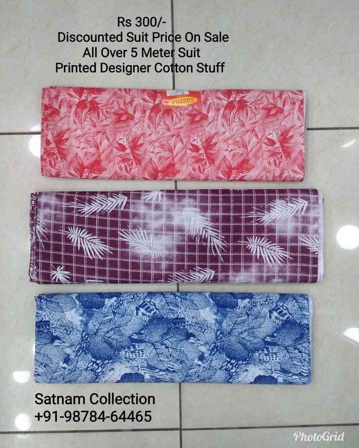 👡  ਪੰਜਾਬੀ ਜੁੱਤੀ ਅਤੇ ਸੂਟ - Rs 300 / Discounted Suit Price On Sale All Over 5 Meter Suit Printed Designer Cotton Stuff BuSee Satnam Collection + 91 - 98784 - 64465 PhotoGrid - ShareChat