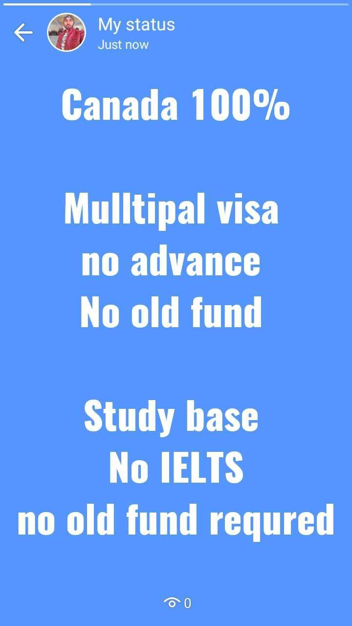 📰 ਬਿਜ਼ਨਸ ਦੀਆਂ ਖਬਰਾਂ - My status Just now Canada 100 % Mulltipal visa no advance No old fund Study base No IELTS no old fund requred - ShareChat