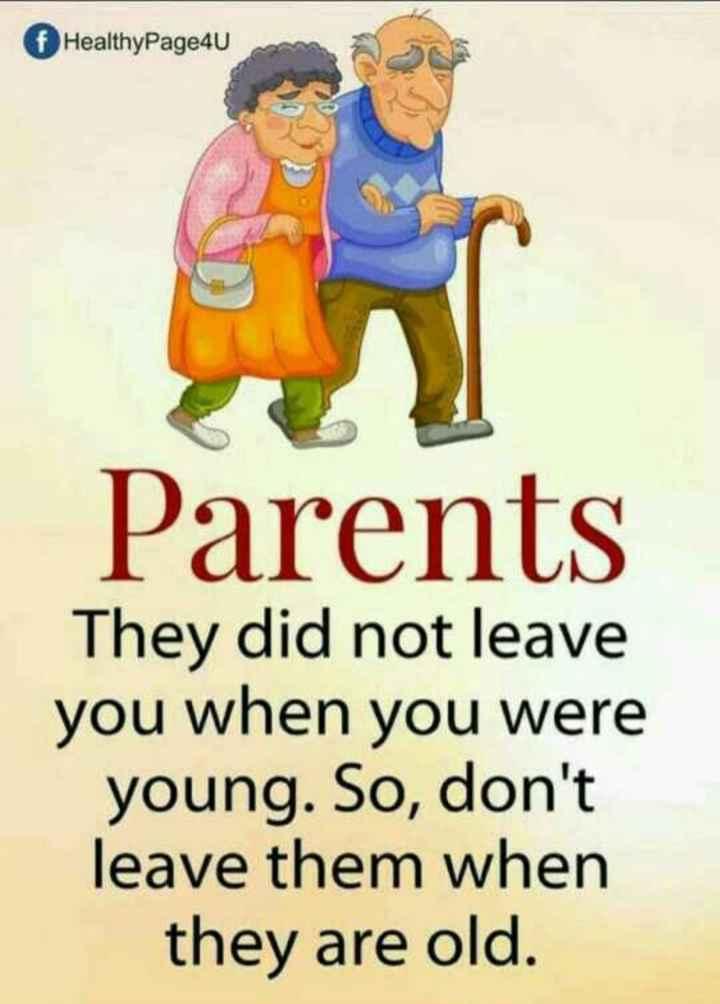 👵🏻 ਬਜ਼ੁਰਗਾਂ ਦੀ ਸਿਹਤ ਦਿਵਸ - f HealthyPage4U Parents They did not leave you when you were young . So , don ' t leave them when they are old . - ShareChat