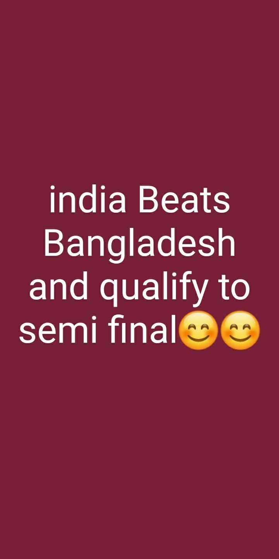 🏏 🇮🇳 ਭਾਰਤ vs ਬੰਗਲਾਦੇਸ਼ 🇧🇩 - india Beats Bangladesh and qualify to semi final - ShareChat