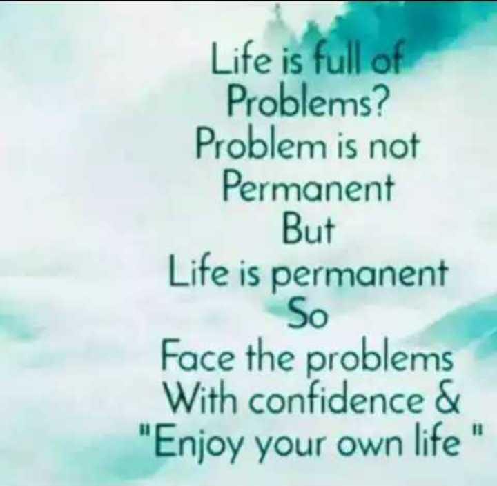 💭 ਮੇਰੇ ਵਿਚਾਰ - Life is full of Problems ? Problem is not Permanent But Life is permanent So Face the problems With confidence & Enjoy your own life - ShareChat