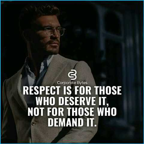 💭 ਮੇਰੇ ਵਿਚਾਰ - Corporate Bytes RESPECT IS FOR THOSE WHO DESERVE IT , NOT FOR THOSE WHO DEMAND IT . - ShareChat