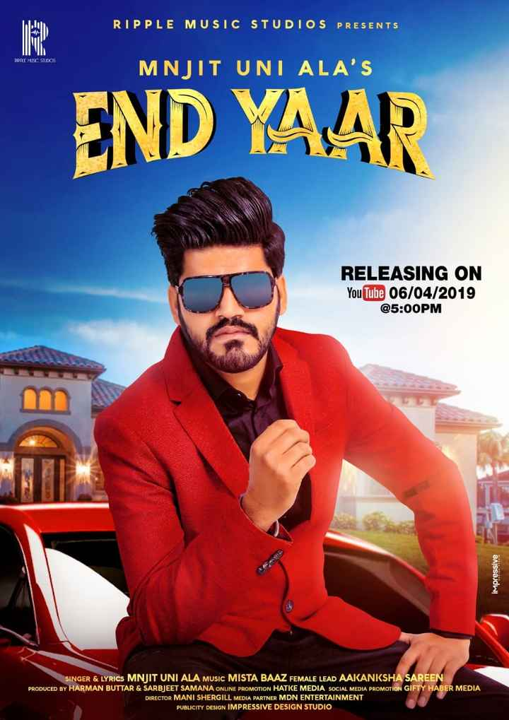 👬 ਯਾਰ ਅਣਮੁੱਲੇ - RIPPLE MUSIC STUDIOS PRESENTS R DPPLE MUSIC STUDIOS MNJIT UNI ALA ' S END YAAR RELEASING ON YouTube 06 / 04 / 2019 @ 5 : 00PM impressive SINGER & LYRICS MNJIT UNI ALA MUSIC MISTA BAAZ FEMALE LEAD AAKANKSHA SAREEN PRODUCED BY HARMAN BUTTAR & SARBJEET SAMANA ONLINE PROMOTION HATKE MEDIA SOCIAL MEDIA PROMOTION GIFTY HABER MEDIA DIRECTOR MANI SHERGILL MEDIA PARTNER MDN ENTERTAINMENT PUBLICITY DESIGN IMPRESSIVE DESIGN STUDIO - ShareChat