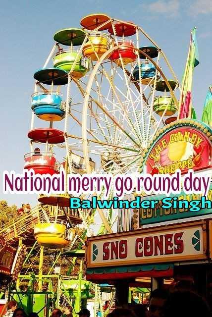 🎡ਰਾਸ਼ਟਰੀ merry-go round ਦਿਵਸ - CAND GHEO 2 HIGH CS National merry go round day Balwinder Singh SNO CONES - ShareChat
