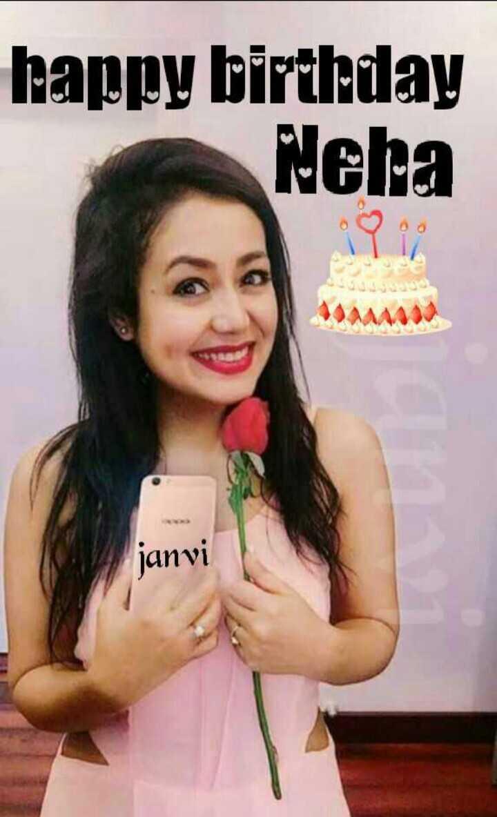🎂ਹੈਪੀ ਬਰਥਡੇ ਨੇਹਾ ਕੱਕੜ🎈 - happy birthday Neha janvi - ShareChat