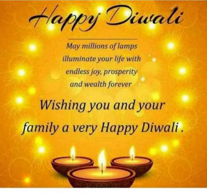 ਹੈਪੀ diwali - Happy Diwali May millions of lamps illuminate your life with endless joy , prosperity and wealth forever Wishing you and your family a very Happy Diwali . - ShareChat