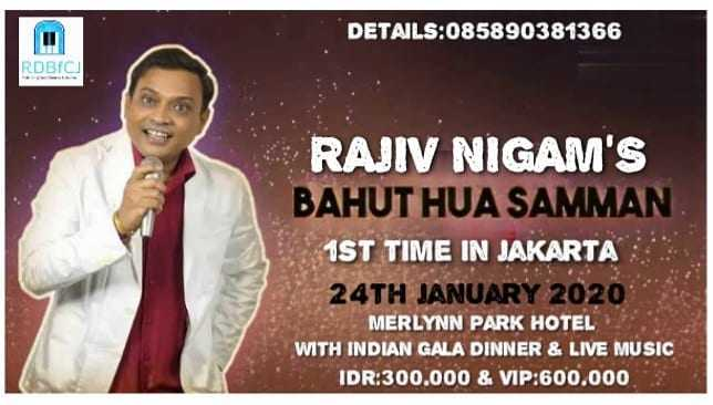 🎬 આર. ડી. બર્મન - DETAILS : 085890381366 RDBC G RAJIV NIGAM ' S BAHUT HUA SAMMAN 1ST TIME IN JAKARTA 24TH JANUARY 2020 MERLYNN PARK HOTEL WITH INDIAN GALA DINNER & LIVE MUSIC IDR : 300 . 000 & VIP : 600 . 000 - ShareChat