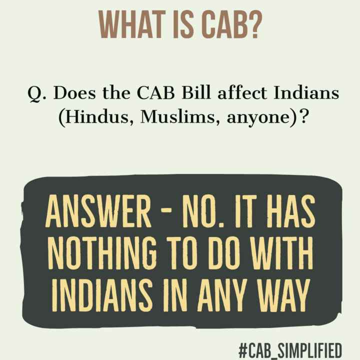 📰 કરંટ અફેર્સ - WHAT IS CAB ? Q . Does the CAB Bill affect Indians ( Hindus , Muslims , anyone ) ? ANSWER - NO . IT HAS NOTHING TO DO WITH INDIANS IN ANY WAY # CAB _ SIMPLIFIED - ShareChat