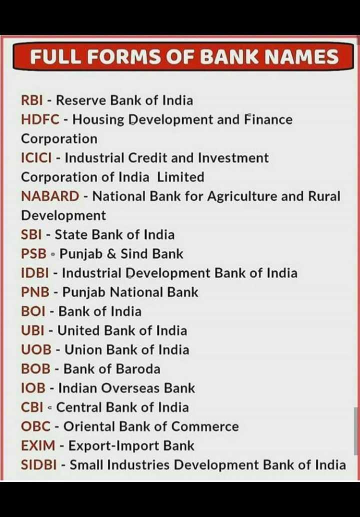 📋જનરલ નોલેજ - FULL FORMS OF BANK NAMES RBI - Reserve Bank of India HDFC - Housing Development and Finance Corporation ICICI - Industrial Credit and Investment Corporation of India Limited NABARD - National Bank for Agriculture and Rural Development SBI - State Bank of India PSB · Punjab & Sind Bank IDBI - Industrial Development Bank of India PNB - Punjab National Bank BOI - Bank of India UBI - United Bank of India UOB - Union Bank of India BOB - Bank of Baroda IOB - Indian Overseas Bank CBI - Central Bank of India OBC - Oriental Bank of Commerce EXIM - Export - Import Bank SIDBI - Small Industries Development Bank of India - ShareChat