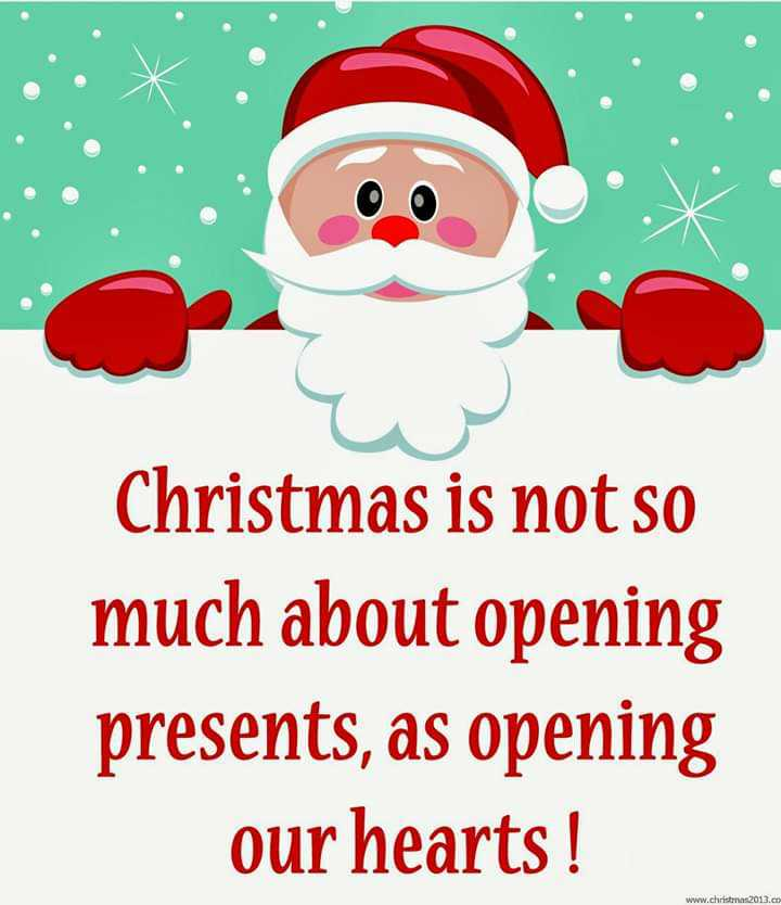 🎄 મેરી ક્રિસ્મસ 🎅 - Christmas is not so much about opening presents , as opening our hearts ! www . christmas 2013 . co - ShareChat