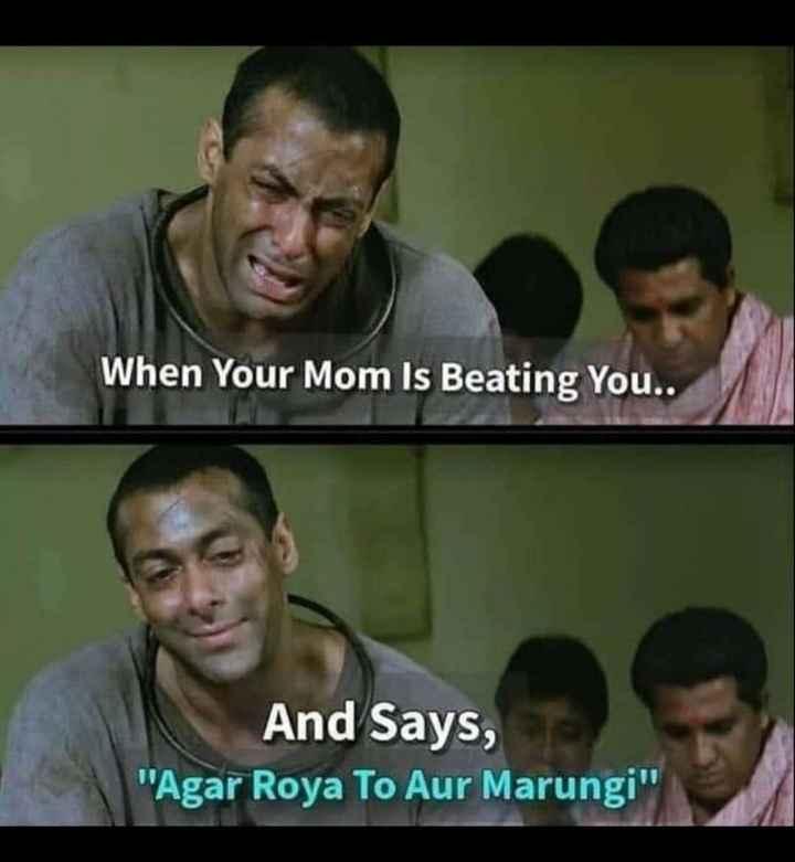 🤣 રમુજી ફોટો - When Your Mom Is Beating You . . And Says , Agar Roya To Aur Marungi - ShareChat