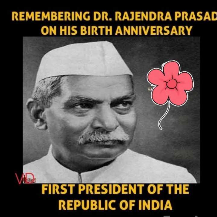 🙏 રાજેન્દ્ર પ્રસાદ જન્મજયંતિ - REMEMBERING DR . RAJENDRA PRASAD ON HIS BIRTH ANNIVERSARY FIRST PRESIDENT OF THE REPUBLIC OF INDIA - ShareChat