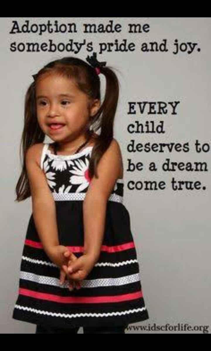 👪 રાષ્ટ્રીય દત્તક દિવસ - Adoption made me somebody ' s pride and joy . EVERY child deserves to be a dream come true . www . idscforlife . org - ShareChat