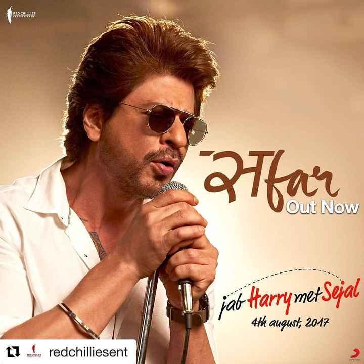 🎬 શાહરૂખ ખાન - RED CHILLIES 2Tfar Out Now - - - - - - L jab Harry met Sejal 4th august , 2017 17 . redchilliesent - ShareChat