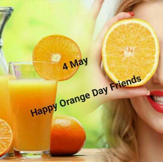🍊 શેરચેટ નારંગી દિવસ - 4 May Happy Orange Day Friends - ShareChat