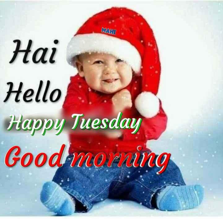 🌅 સુપ્રભાત - MAHI Hai Hello Happy Tuesday Good morning - ShareChat