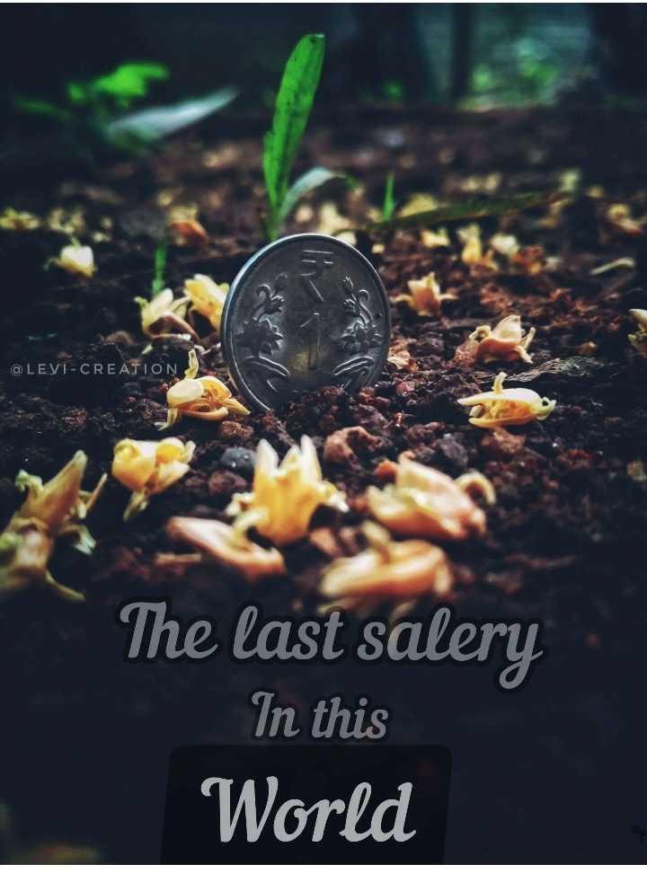 🕊உண்மை🕊 - @ LEVI - CREATION The last salery In this World - ShareChat
