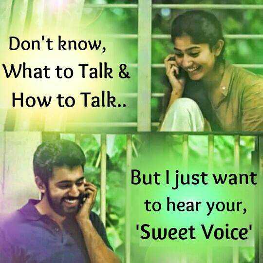 🎼 டக்குனு மியூசிக் - Don ' t know , What to Talk & How to Talk . But I just want to hear your , ' Sweet Voice ' - ShareChat