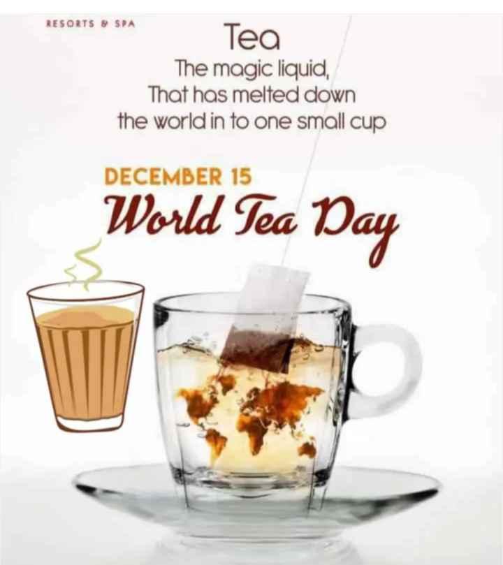 ☕అంతర్జాతీయ టీ దినోత్సవం - RESORTS & SPA Tea The magic liquid , That has melted down the world in to one small cup DECEMBER 15 World Tea Day - ShareChat
